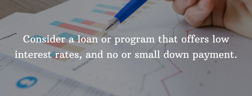 There are many loan programs that have low interest rates and no down payment
