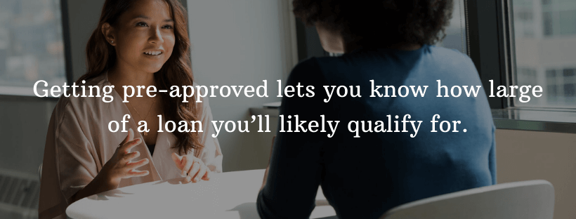 Pre-Approval as a first time home buyer is important so sellers know you're serious