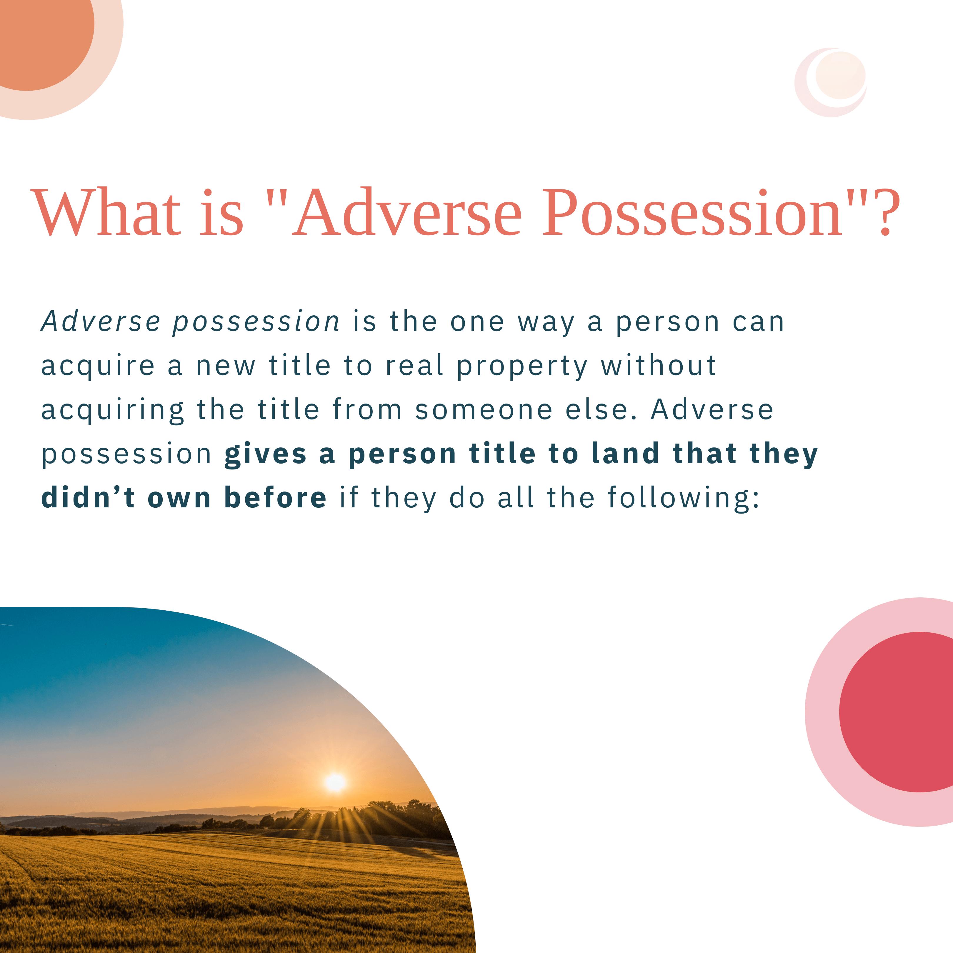 Adverse Possession, how to acquire a new title to a real property without acquiring the title from someone else